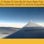 26 Rules To Live By On Your Next Trip: The Ultimate Guide To Airplane Etiquette