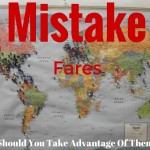 Mistake Fares - Should You Buy One?
