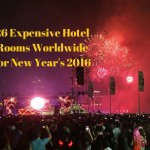 26 Expensive Hotel Rooms Worldwide for New Year's 2016