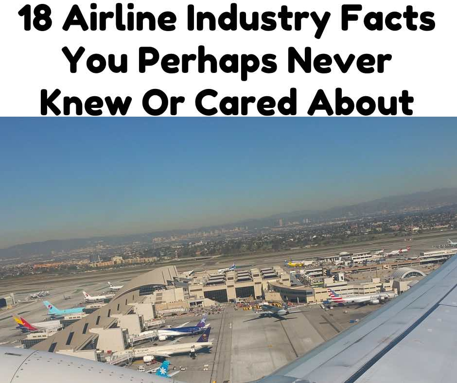18 Airline Industry Facts You Perhaps Never Knew Or Cared