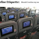 Airline Etiquette: Should I recline my seat?