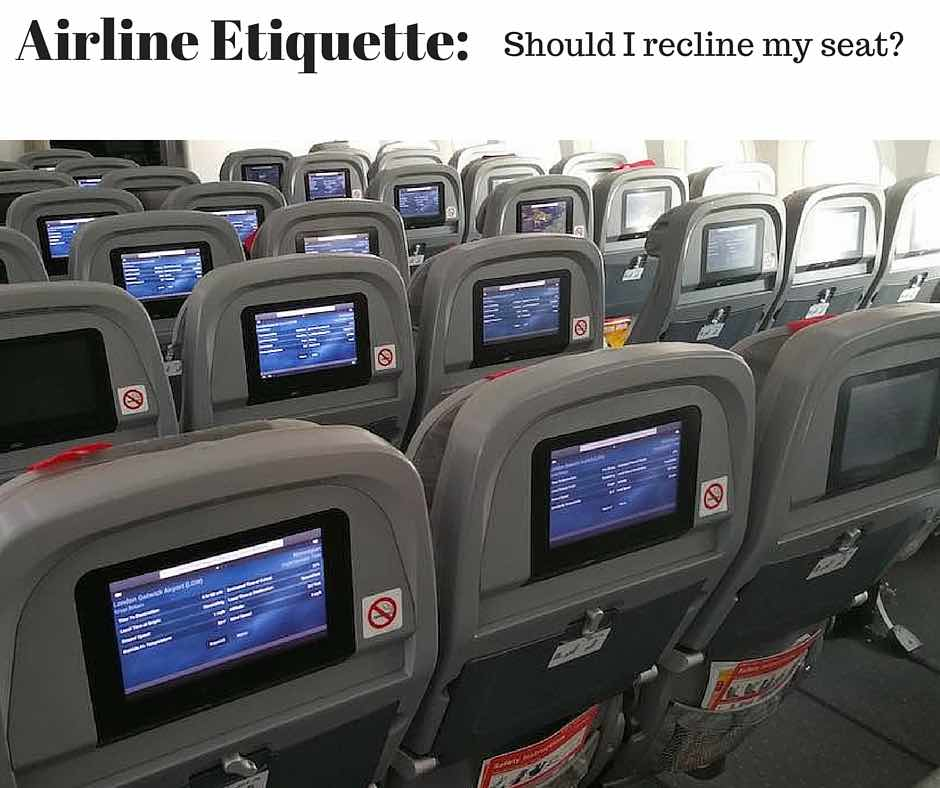Airline Etiquette Should I Recline My Seat Travel Tips