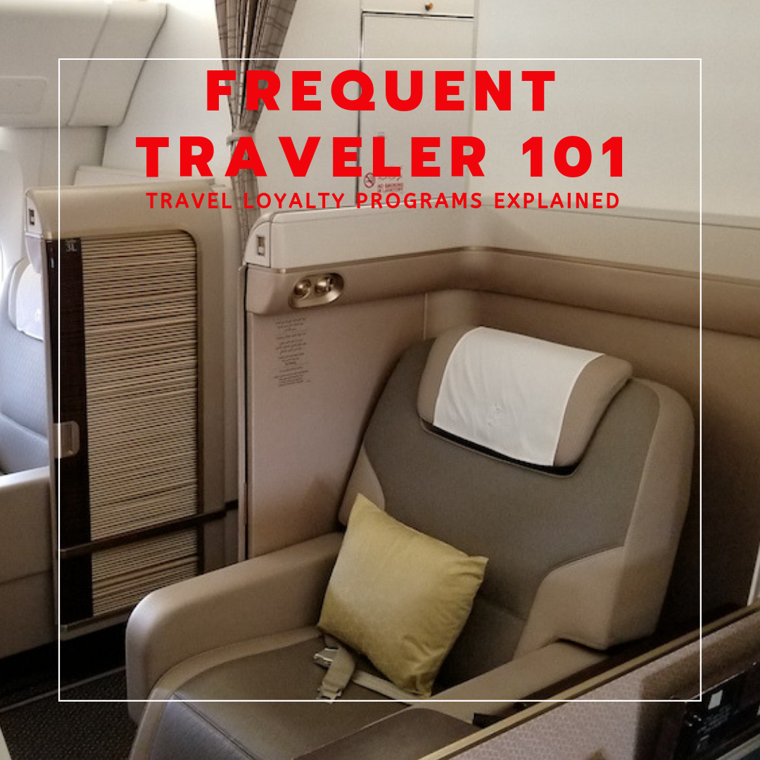Frequent Traveler 101 A personal insight into travel loyalty programs
